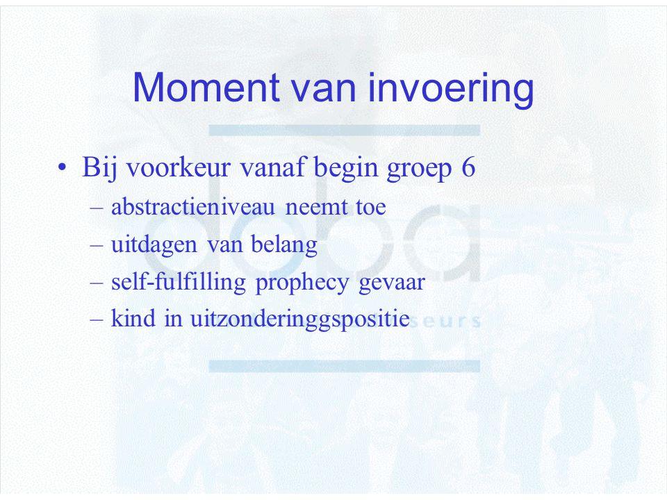 Moment van invoering Bij voorkeur vanaf begin groep 6