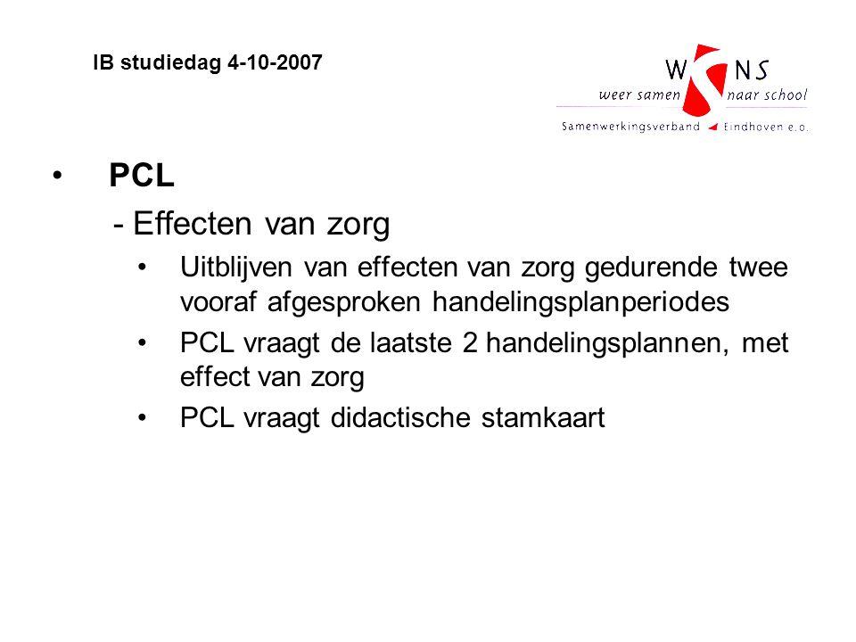 IB studiedag 4-10-2007 PCL. - Effecten van zorg. Uitblijven van effecten van zorg gedurende twee vooraf afgesproken handelingsplanperiodes.