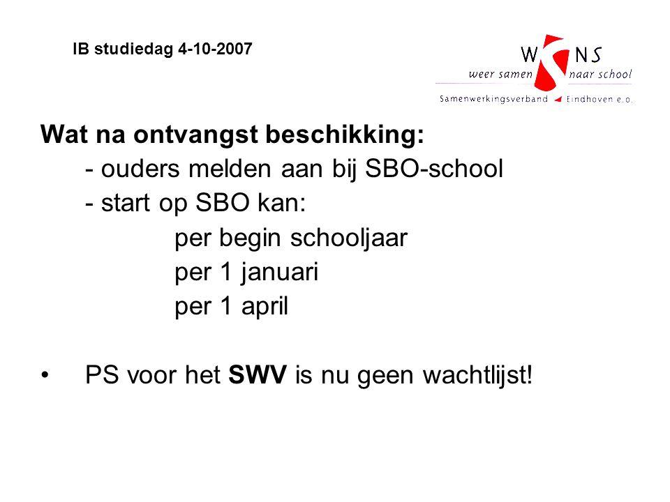 Wat na ontvangst beschikking: - ouders melden aan bij SBO-school
