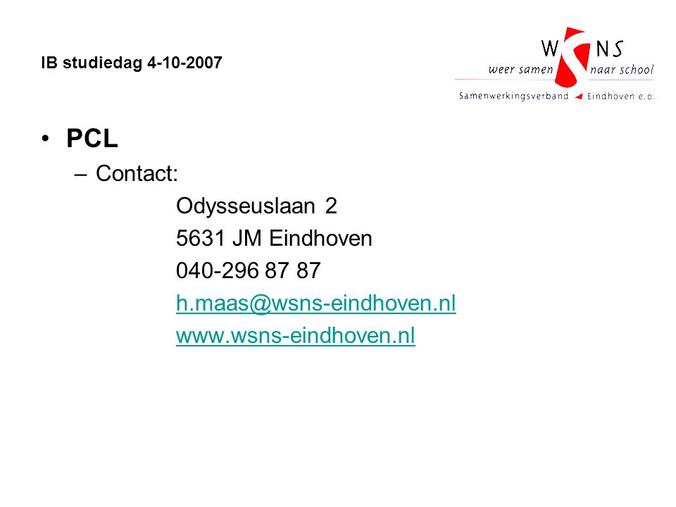 PCL Contact: Odysseuslaan 2 5631 JM Eindhoven 040-296 87 87