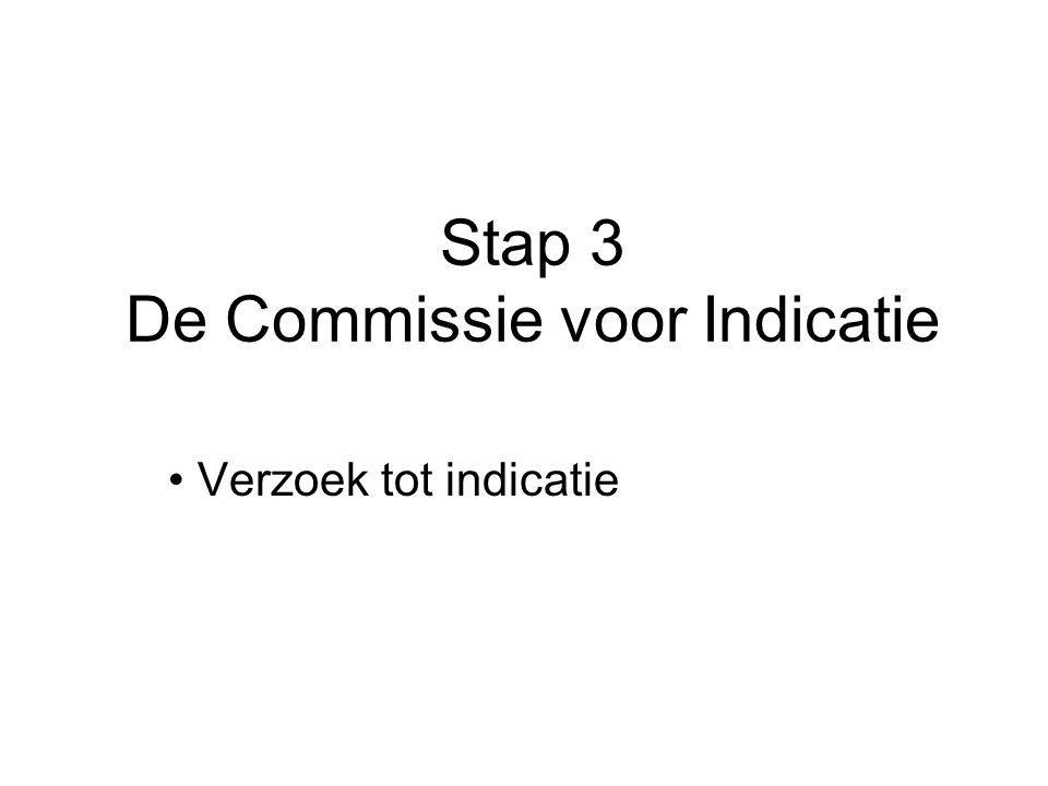 Stap 3 De Commissie voor Indicatie