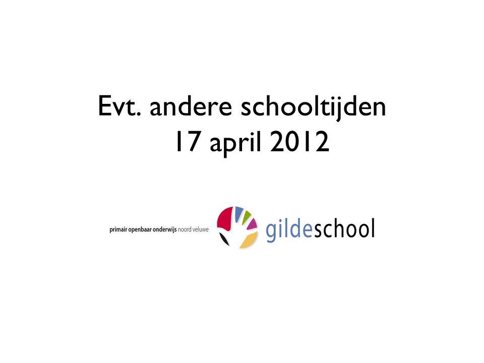 Evt. andere schooltijden 17 april 2012