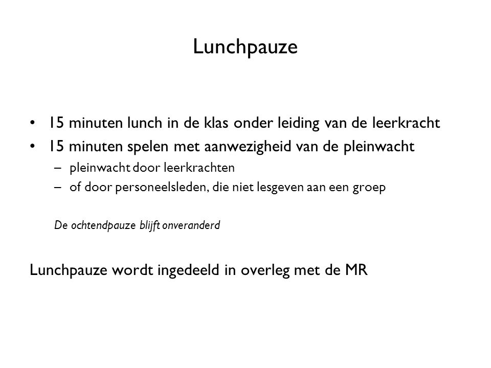Lunchpauze 15 minuten lunch in de klas onder leiding van de leerkracht