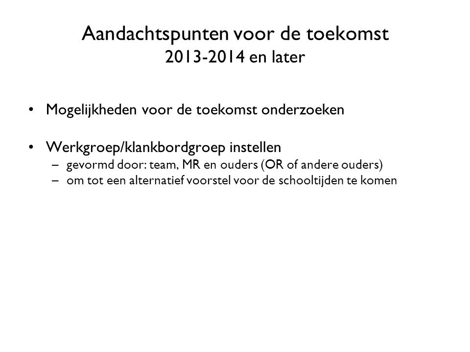 Aandachtspunten voor de toekomst 2013-2014 en later