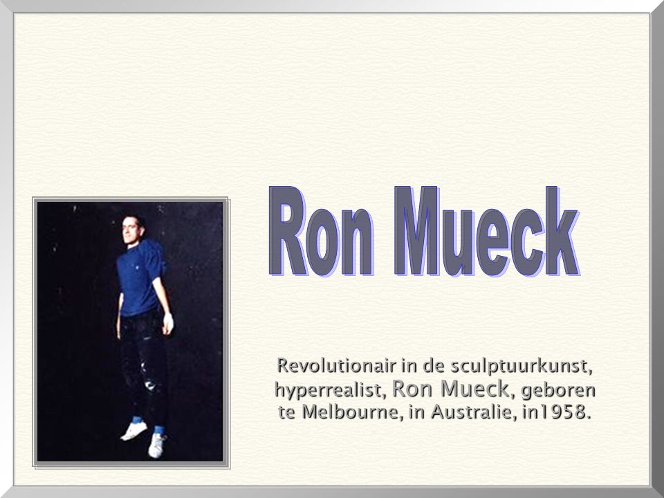 Ron Mueck Revolutionair in de sculptuurkunst,