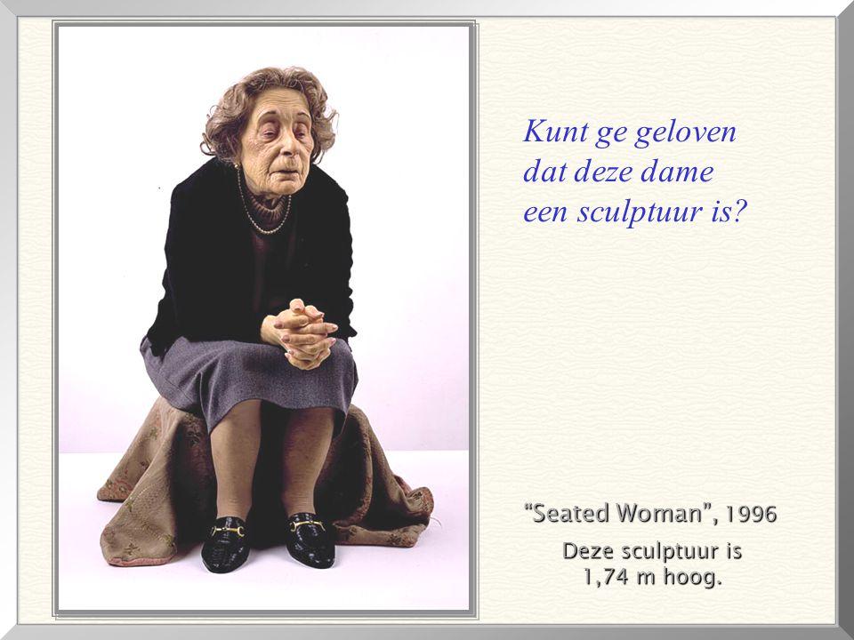 Kunt ge geloven dat deze dame een sculptuur is Seated Woman , 1996
