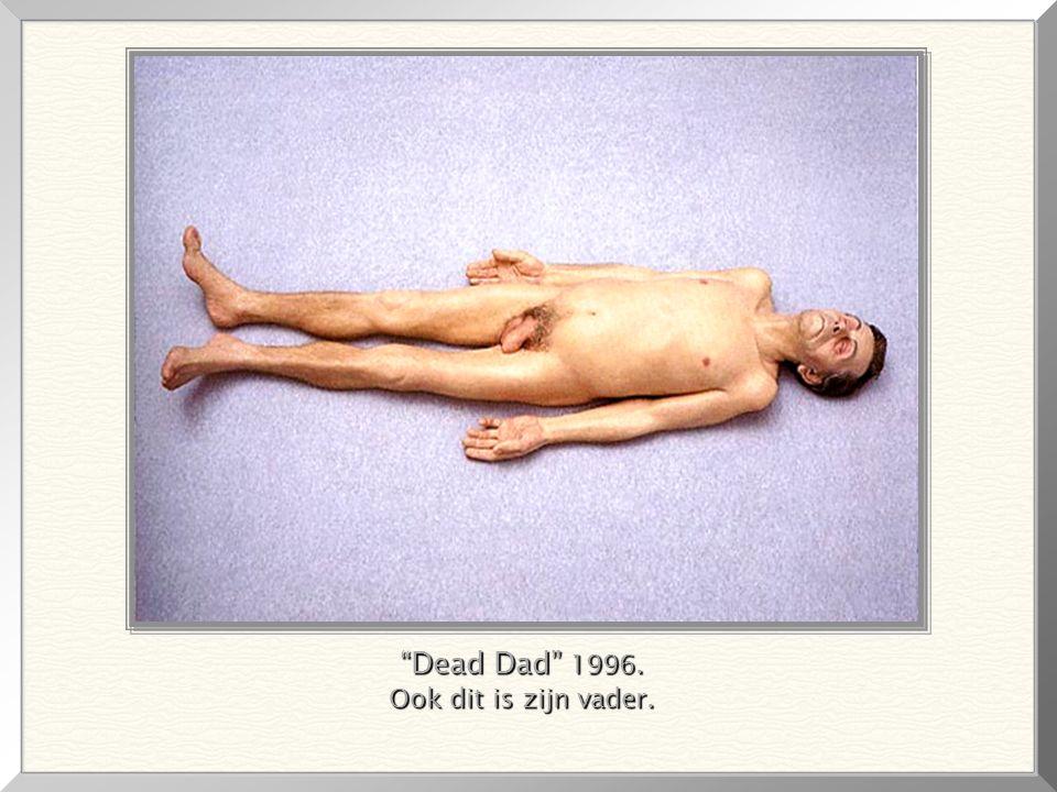 Dead Dad 1996. Ook dit is zijn vader.