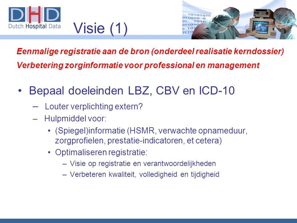 Visie (1) Bepaal doeleinden LBZ, CBV en ICD-10