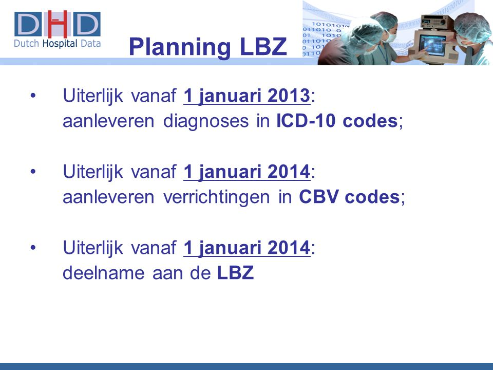 Planning LBZ Uiterlijk vanaf 1 januari 2013:
