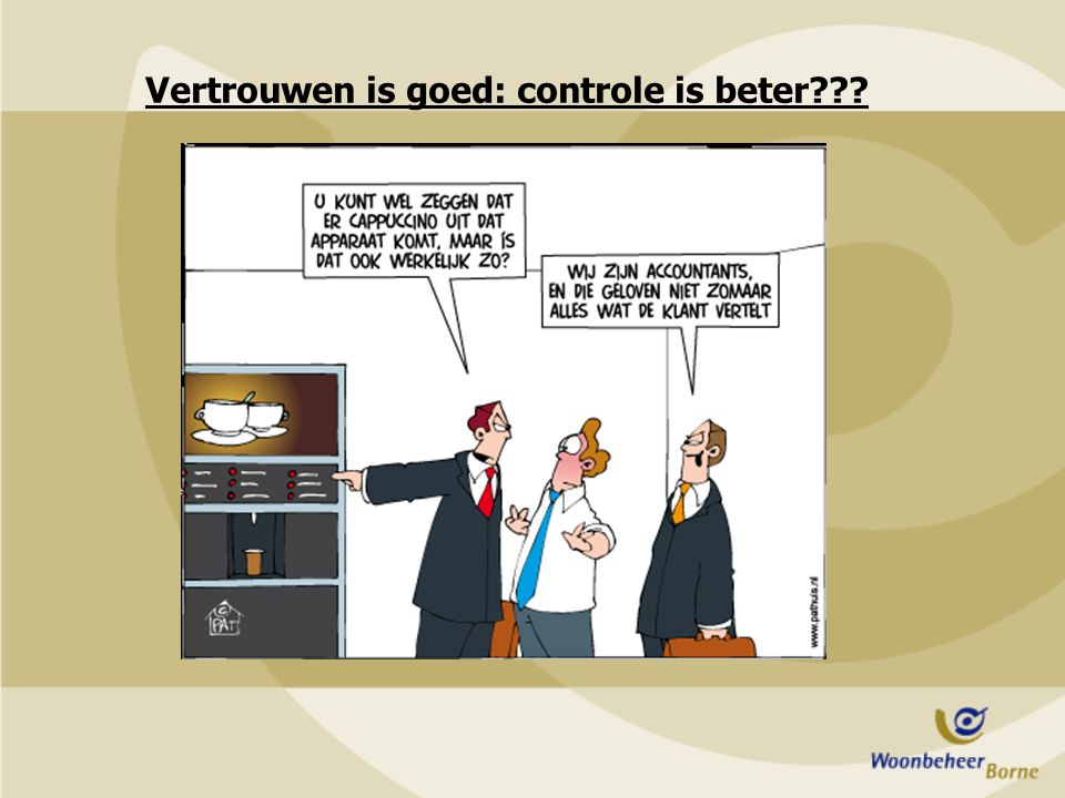 Vertrouwen is goed: controle is beter