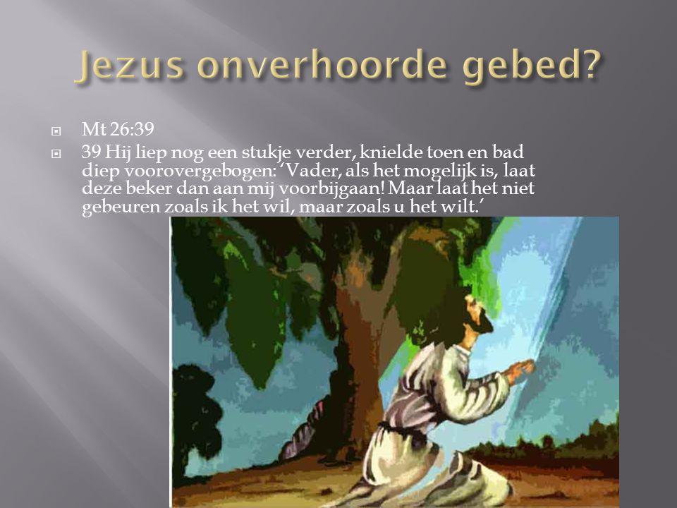 Jezus onverhoorde gebed