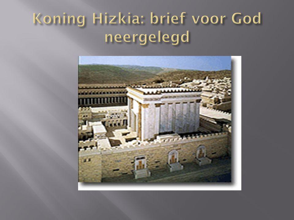 Koning Hizkia: brief voor God neergelegd