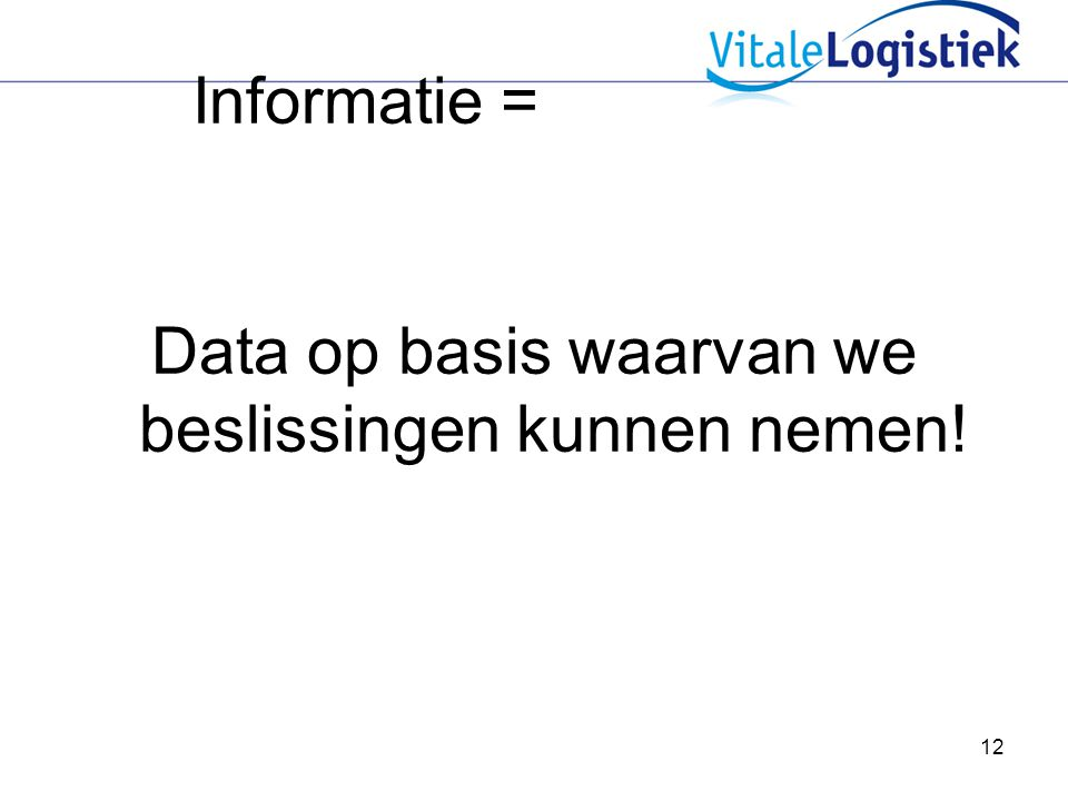 Data op basis waarvan we beslissingen kunnen nemen!