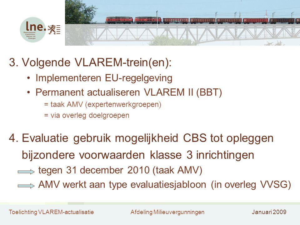 3. Volgende VLAREM-trein(en):