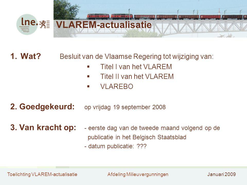 VLAREM-actualisatie Wat Besluit van de Vlaamse Regering tot wijziging van: Titel I van het VLAREM.