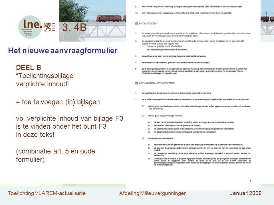 3. 4B Het nieuwe aanvraagformulier DEEL B Toelichtingsbijlage verplichte inhoud!