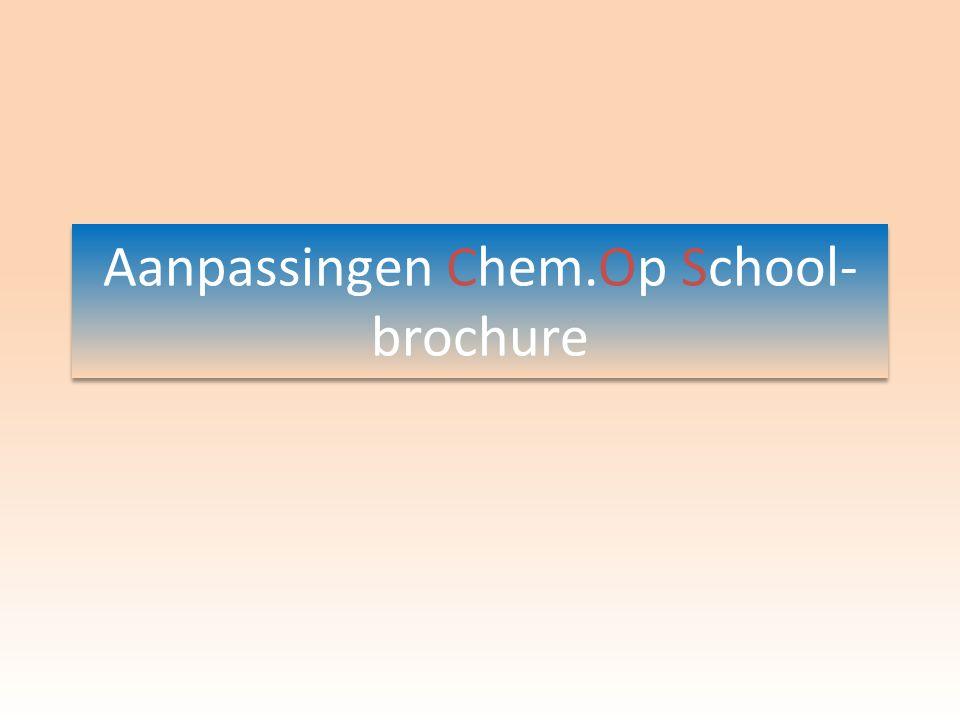 Aanpassingen Chem.Op School-brochure