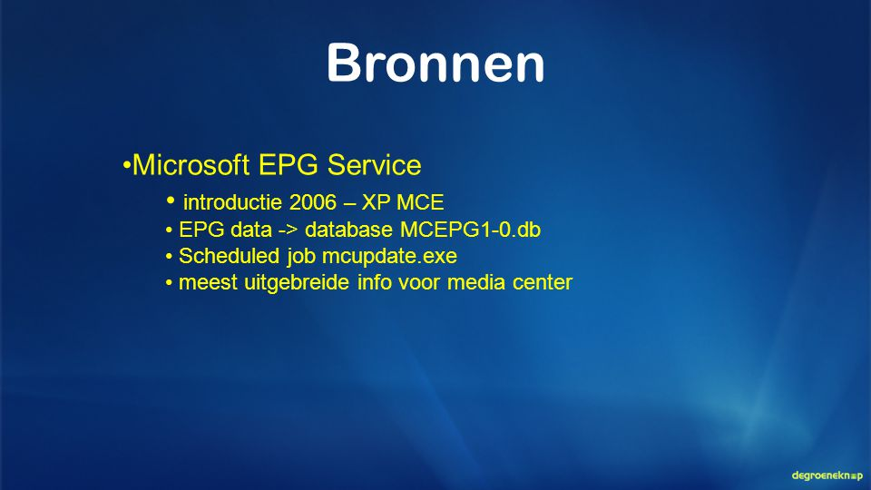 Bronnen Microsoft EPG Service introductie 2006 – XP MCE