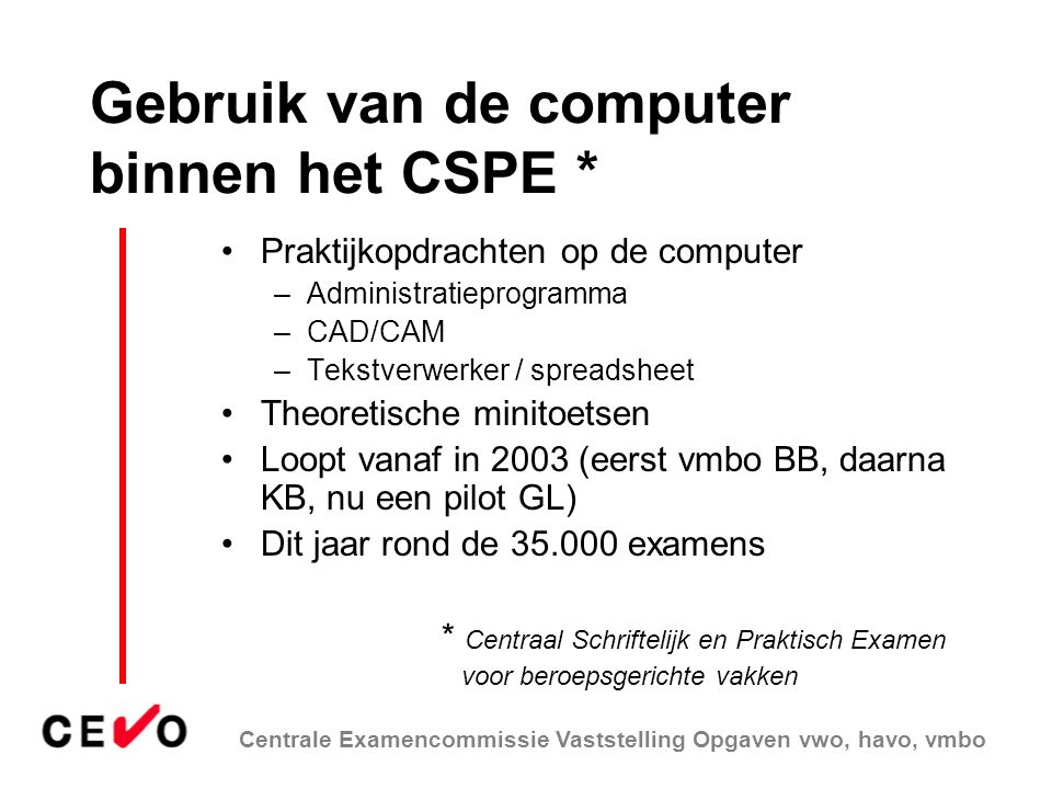 Gebruik van de computer binnen het CSPE *