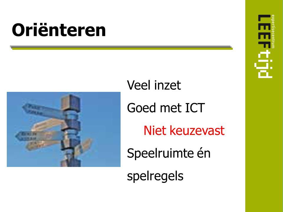 Oriënteren Veel inzet Goed met ICT Niet keuzevast Speelruimte én