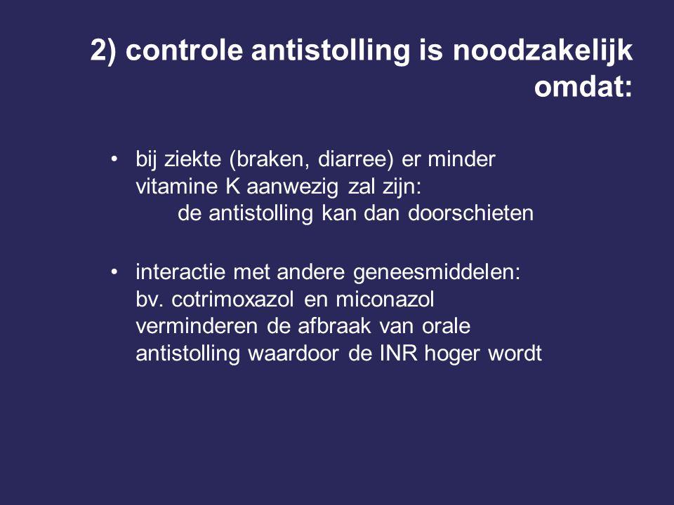 2) controle antistolling is noodzakelijk omdat: