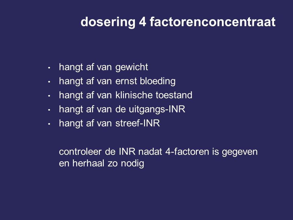 dosering 4 factorenconcentraat
