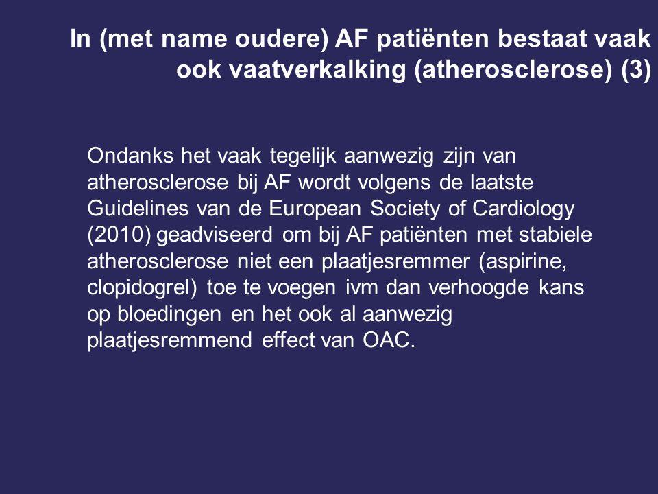 In (met name oudere) AF patiënten bestaat vaak ook vaatverkalking (atherosclerose) (3)