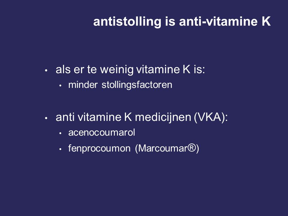 antistolling is anti-vitamine K