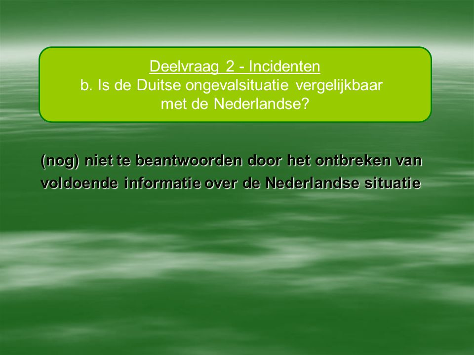 Deelvraag 2 - Incidenten b. Is de Duitse ongevalsituatie vergelijkbaar
