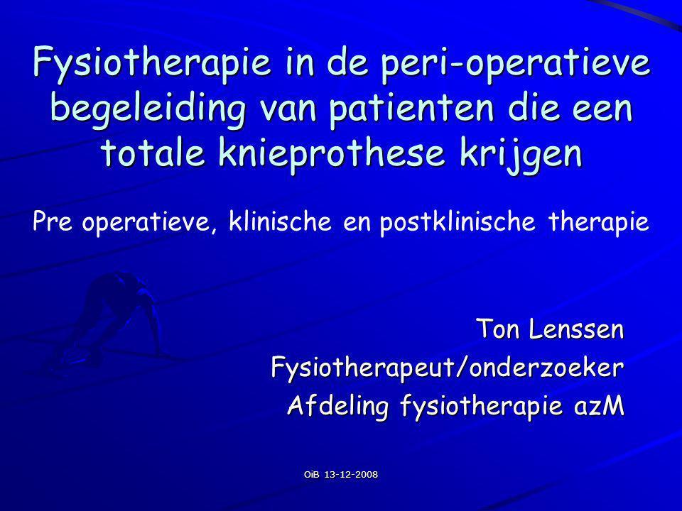 Ton Lenssen Fysiotherapeut/onderzoeker Afdeling fysiotherapie azM