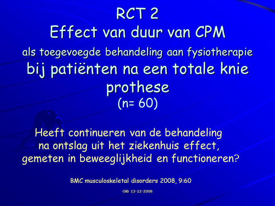 RCT 2 Effect van duur van CPM als toegevoegde behandeling aan fysiotherapie bij patiënten na een totale knie prothese (n= 60)