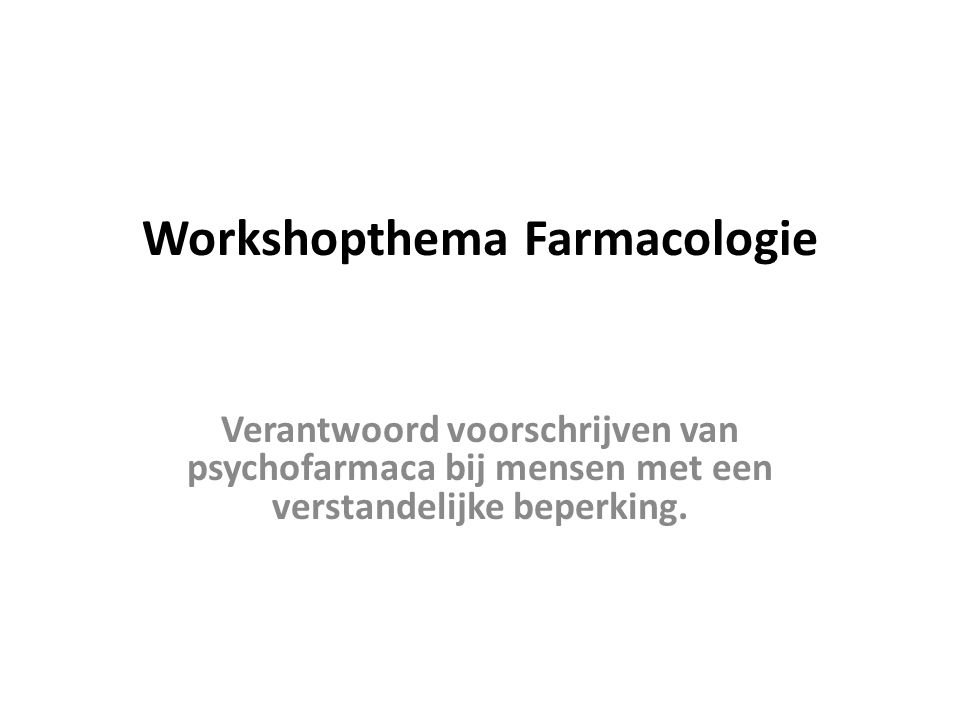 Workshopthema Farmacologie