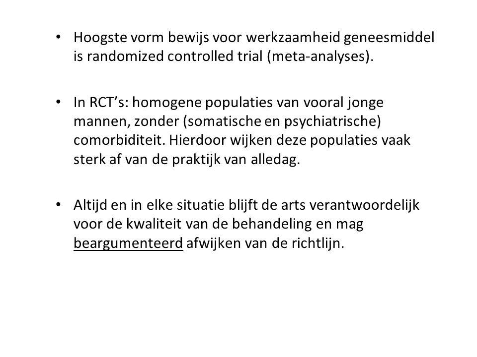 Hoogste vorm bewijs voor werkzaamheid geneesmiddel is randomized controlled trial (meta-analyses).