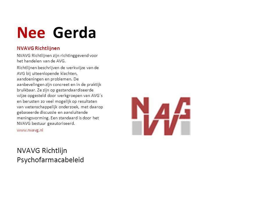 Nee Gerda NVAVG Richtlijn Psychofarmacabeleid NVAVG Richtlijnen