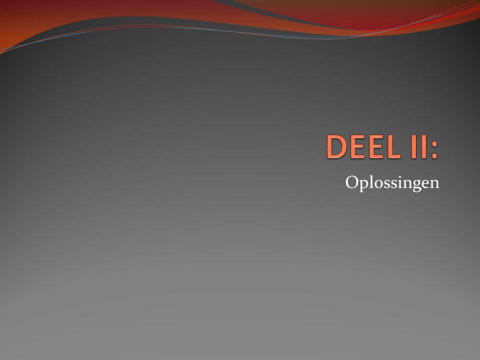 DEEL II: Oplossingen