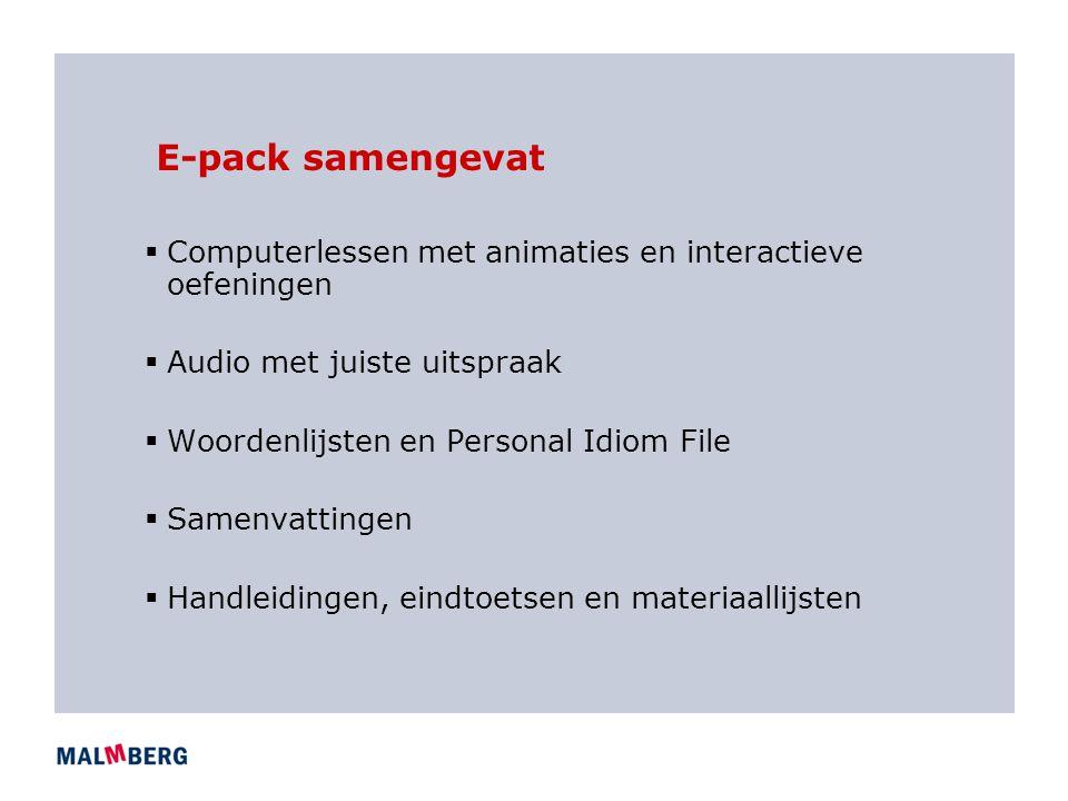 E-pack samengevat Computerlessen met animaties en interactieve oefeningen. Audio met juiste uitspraak.