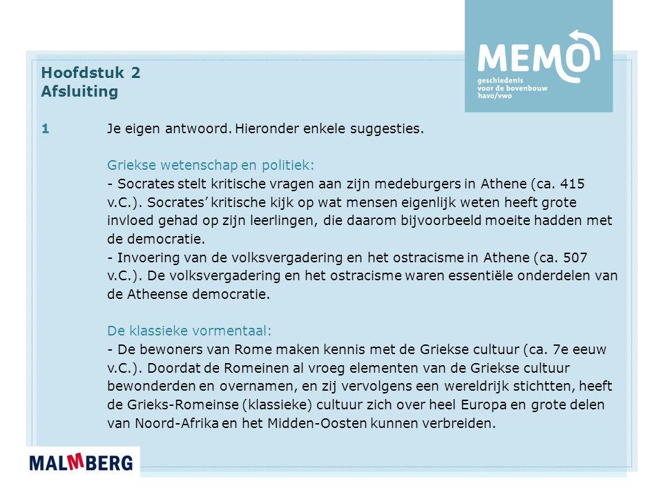 Hoofdstuk 2 Afsluiting. 1 Je eigen antwoord. Hieronder enkele suggesties. Griekse wetenschap en politiek: