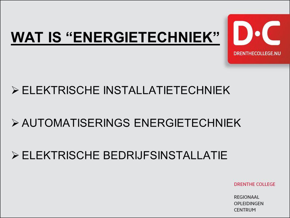 WAT IS ENERGIETECHNIEK