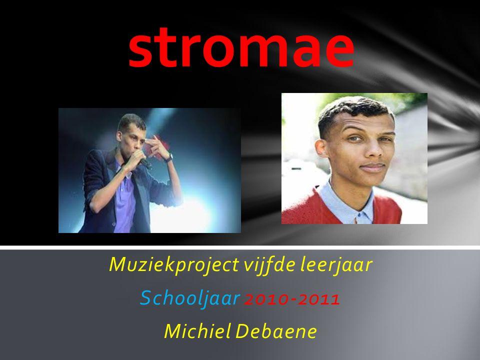 Muziekproject vijfde leerjaar Schooljaar 2010-2011 Michiel Debaene