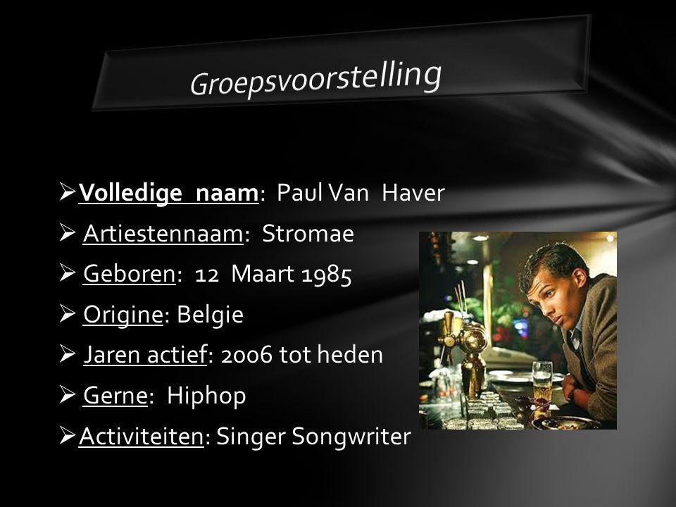 Groepsvoorstelling Volledige naam: Paul Van Haver