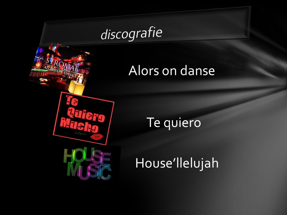 discografie Alors on danse Te quiero House'llelujah