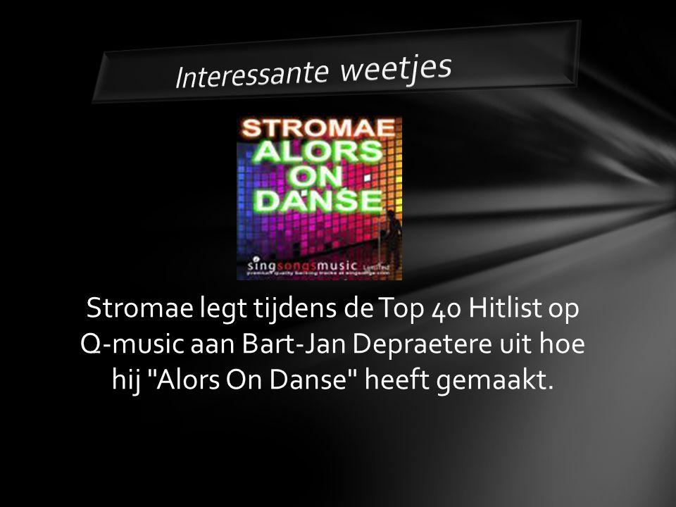 Interessante weetjes Stromae legt tijdens de Top 40 Hitlist op Q-music aan Bart-Jan Depraetere uit hoe hij Alors On Danse heeft gemaakt.