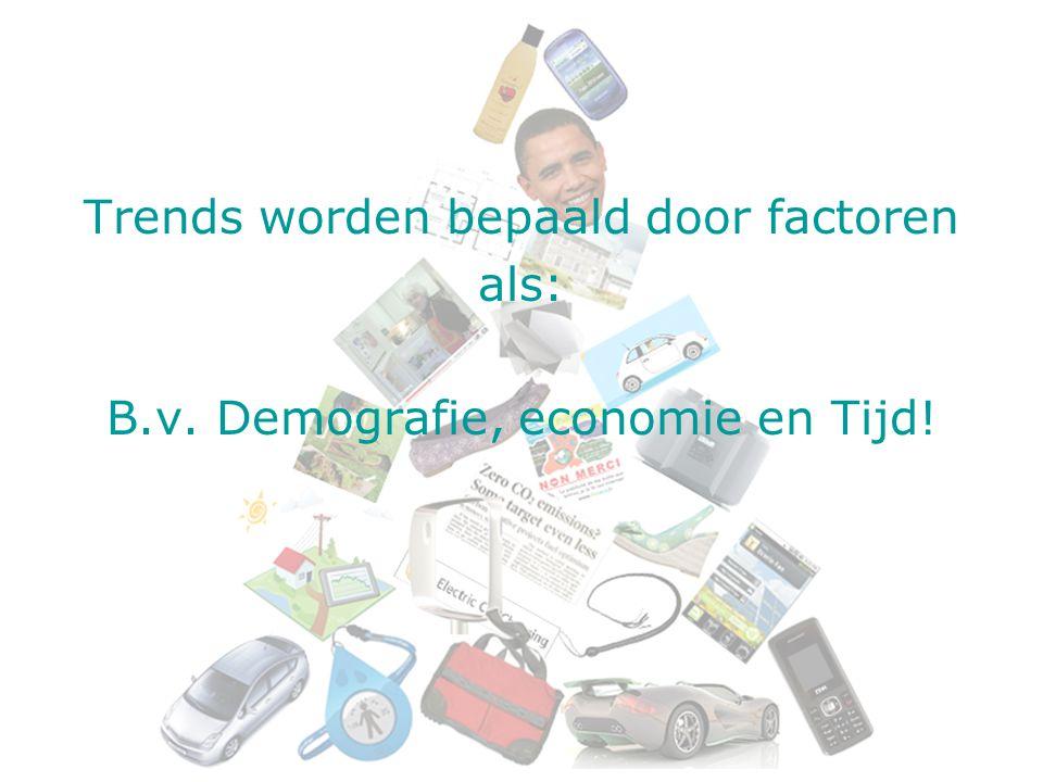 Trends worden bepaald door factoren als:
