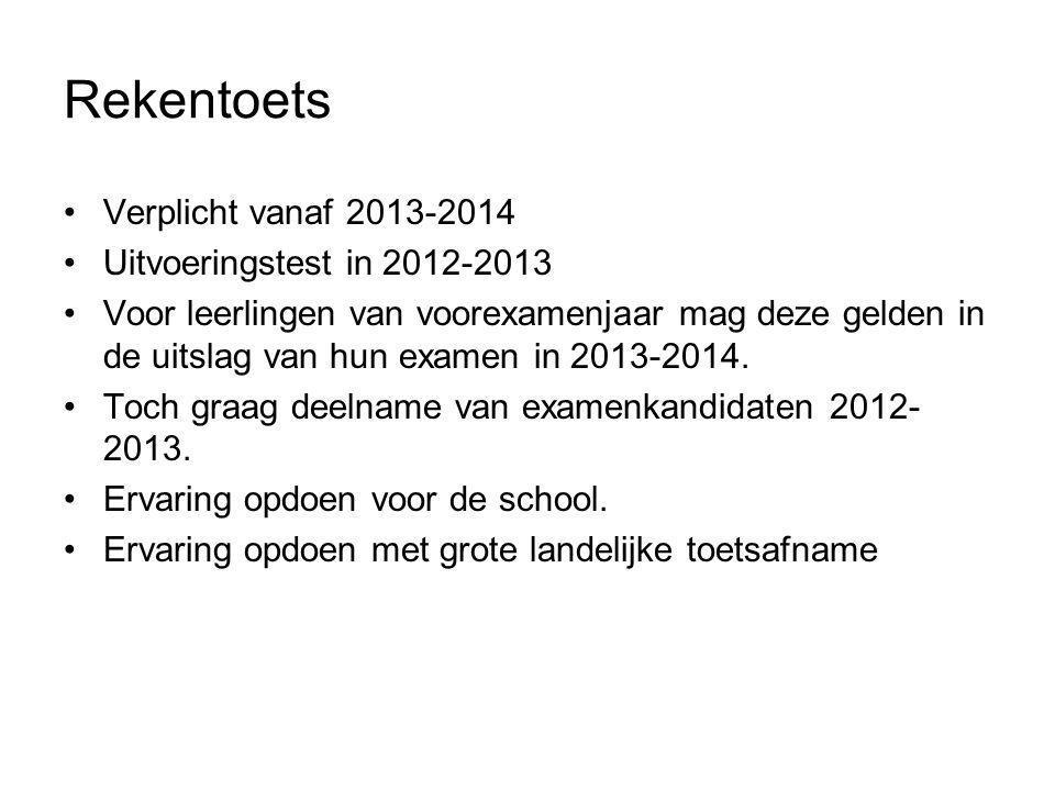 Rekentoets Verplicht vanaf 2013-2014 Uitvoeringstest in 2012-2013