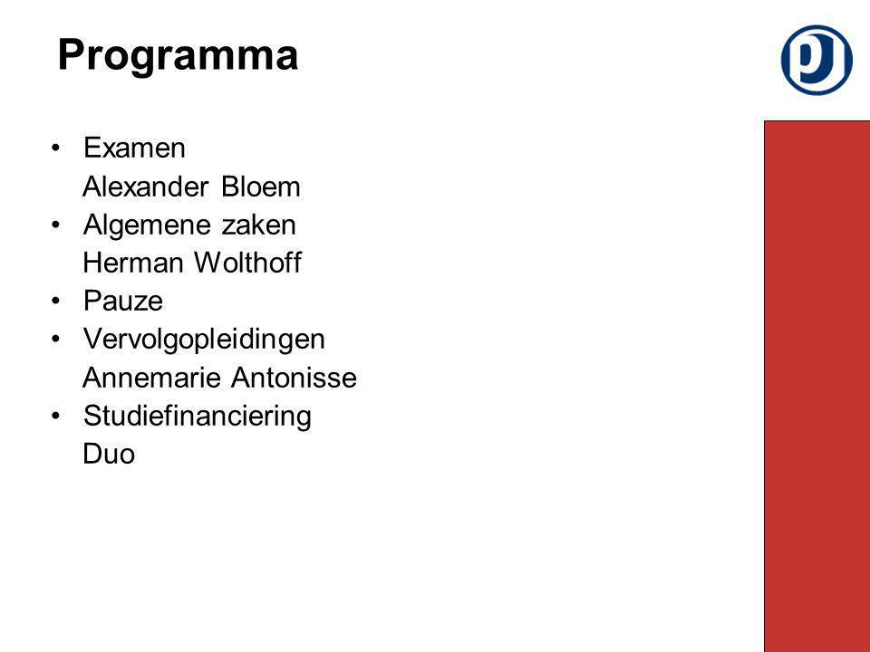 Programma Examen Alexander Bloem Algemene zaken Herman Wolthoff Pauze