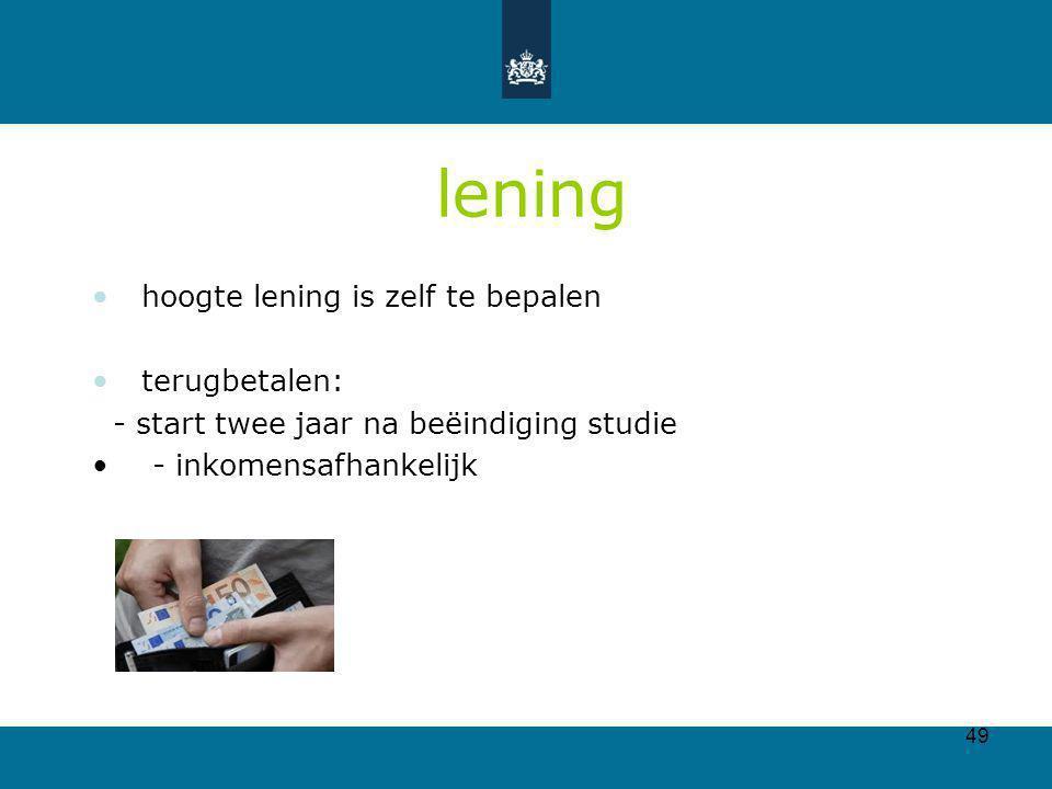 lening hoogte lening is zelf te bepalen terugbetalen: