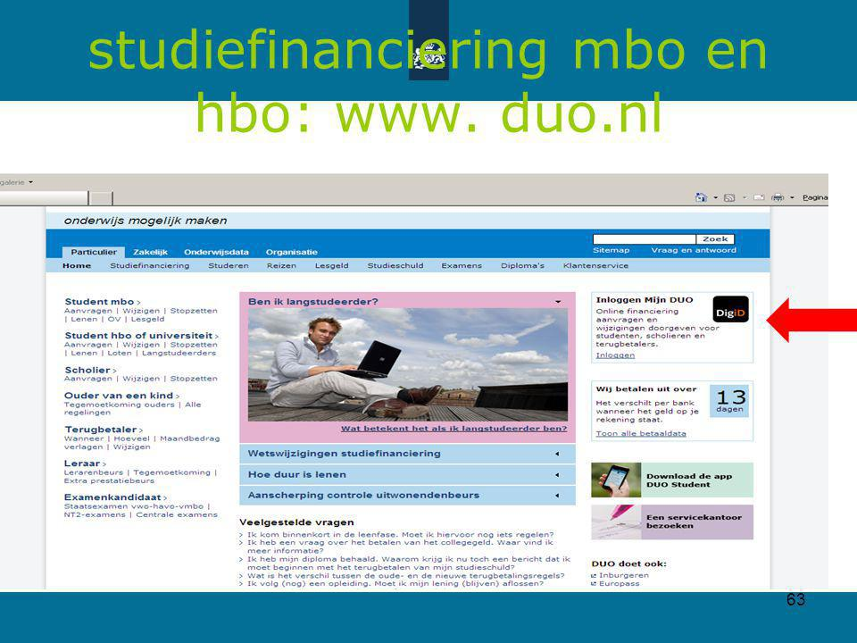 studiefinanciering mbo en hbo: www. duo.nl