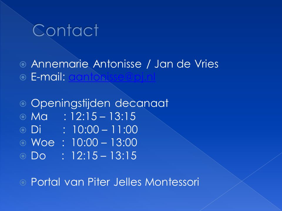 Contact Annemarie Antonisse / Jan de Vries E-mail: aantonisse@pj.nl
