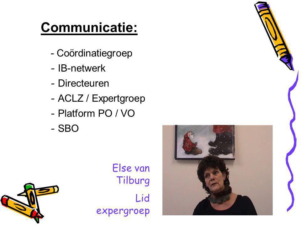 Communicatie: - Coördinatiegroep - IB-netwerk - Directeuren