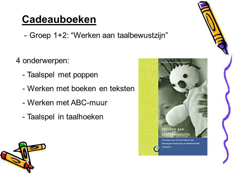 Cadeauboeken - Groep 1+2: Werken aan taalbewustzijn 4 onderwerpen: